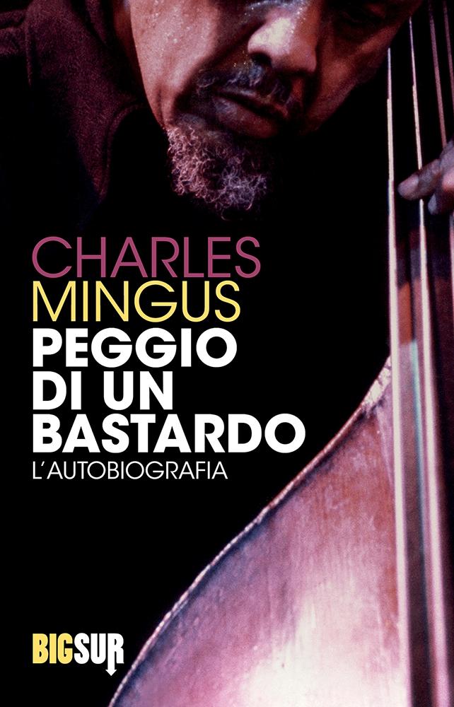BIGSUR2_Mingus_Peggiodiunbastardo_cover1