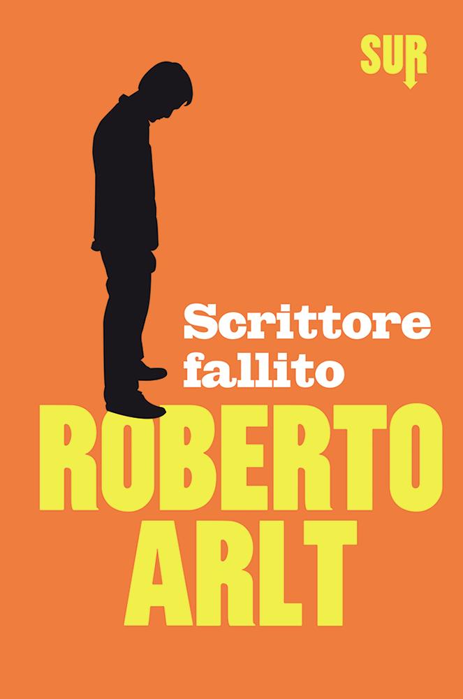 SUR22_Arlt_Scrittorefallito_cover
