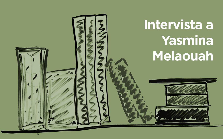 «Coltivare il senso del ritmo», conversazione con Yasmina Melaouah