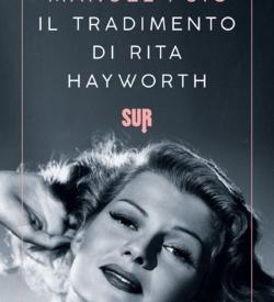 Il tradimento di Rita Hayworth Manuel Puig